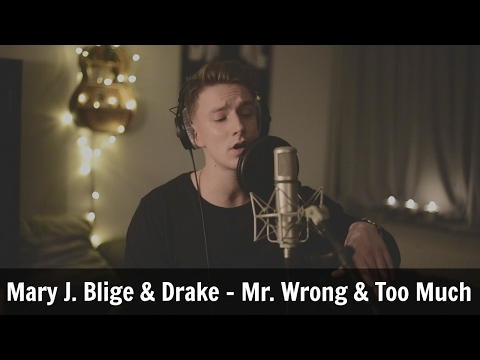 Mr. Wrong & Too Much - Mary J. Blige & Drake (Anders Bang Cover)