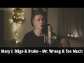 Download Mr. Wrong & Too Much - Mary J. Blige & Drake (Anders Bang Cover) MP3 song and Music Video