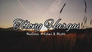 RapSouL X Ichal & Rizki - Tolong Hargai (Official Audio Video)