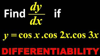 21. Derivative Find dy by dx of y = cos x . cos 2x . cos3x
