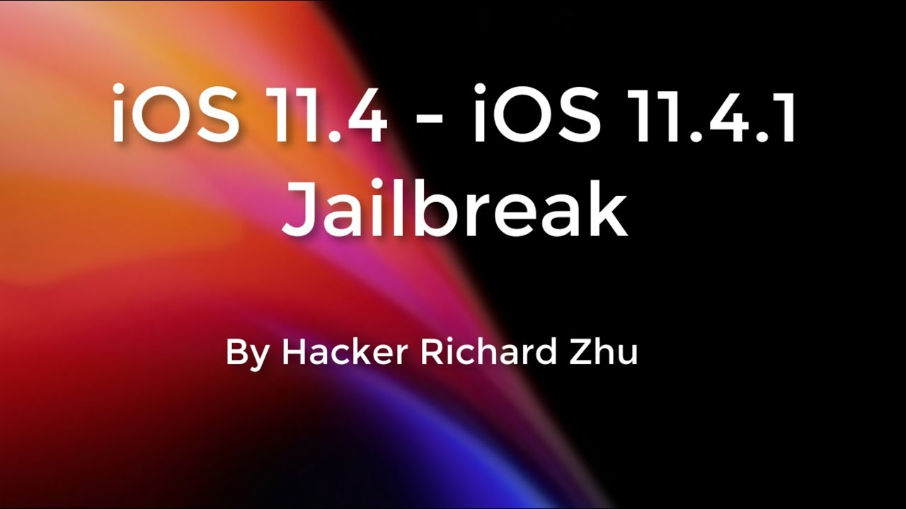 iOS 11 4 Jailbreak by Richard Zhu