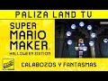 EP 76 RETOS SUPER MARIO MAKER - Halloween Edition / Calabozos y Fantasmas by Yoger
