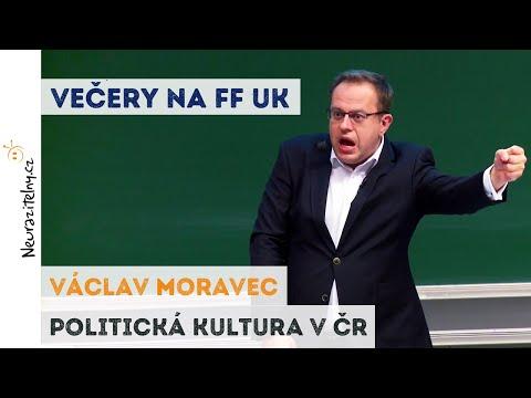 Václav Moravec - Politická kultura v ČR | Neurazitelny.cz | Večery na FF UK
