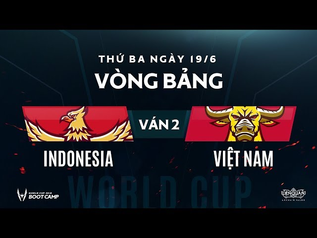 Vòng bảng BootCamp AWC Indonesia vs Việt Nam - Ván 2 - Garena Liên Quân Mobile