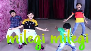 Milegi milegi Dance video choreography by Deepak Rajput