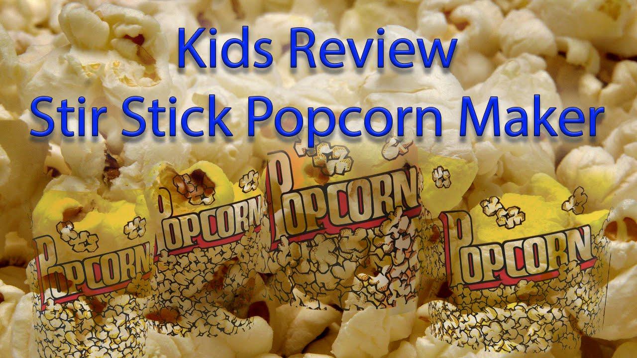 Kids Review Stir Stick Popcorn Maker Youtube