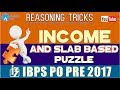 Reasoning Ability:  Income and Slab Based Puzzle for IBPS PO Pre 2017