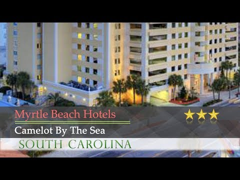 Camelot By The Sea - Myrtle Beach Hotels, South Carolina