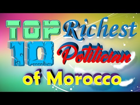 Top 10 Richest Politician of Morocco