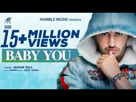 BABY YOU ( FULL SONG ) | JASSIE GILL | DEEP JANDU | BABBU | BAL DEO | HUMBLE MUSIC |