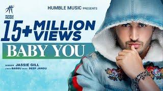 BABY YOU ( FULL VIDEO ) | JASSIE GILL | DEEP JANDU | BABBU | BAL DEO | HUMBLE MUSIC |