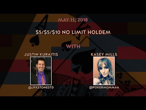 $5/$5/$10 No Limit Holdem with Justin Kuraitis and Kasey Mil
