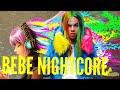 BEBE - 6ix9ine, Anuel Aa   NIGHTCORE  