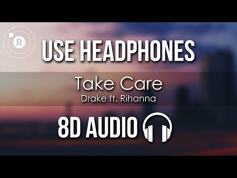 Drake - Take Care (8D AUDIO) ft. Rihanna