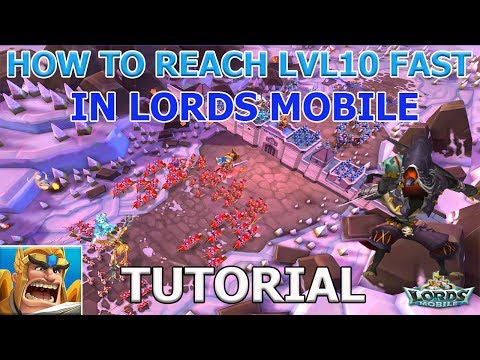 How To Reach Level 10 Fast In Lords Mobile (Tutorial)
