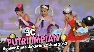 Download Lagu 3C - Putri Impian (Konser Cinta Jakarta 22 Juni 2012) mp3
