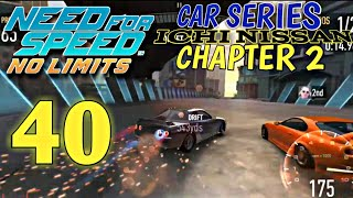 Need For Speed No Limits - Car Series :Ichi Nissan - chapter 2 | episode 40