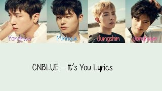 CNBLUE - It's You [Hang, Rom & Eng Lyrics] MP3