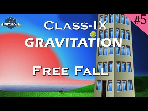 Gravitation 05 : Free Fall (CBSE , Class IX ,Physics)