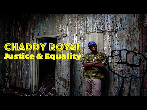 "Chaddy Royal: ""Justice & Equality"" (Official Music Video)"