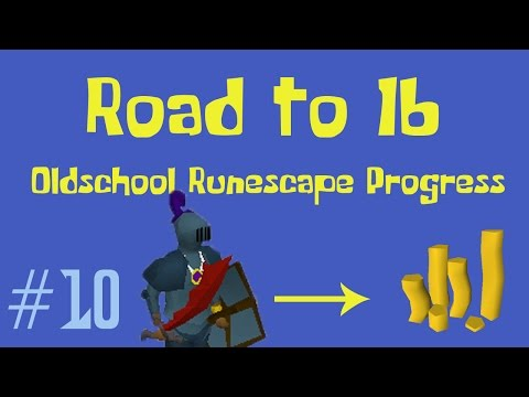 [OSRS] Road to 1B from nothing - Oldschool Runescape Progress Video - Ep 10
