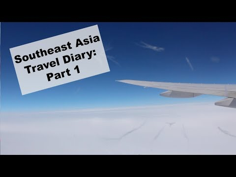 Southeast Asia Travel Diary: Part 1