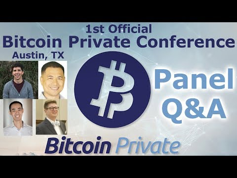 Bitcoin Private Conference Austin #5 - Panel Q&A w/David Fong, Jake, Rhett Creighton, Tai Zen