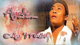 Ody Malik || AYAH || Karya Agus Taher