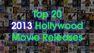 Top 20 Hollywood Movies releases of 2013