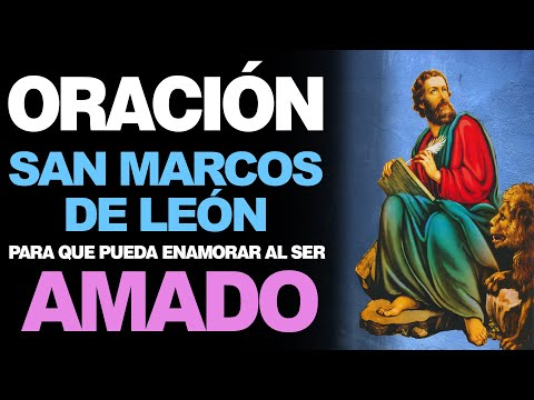 🙏 Oración de San Marcos de León PARA ENAMORAR AL SER AMADO ❤️