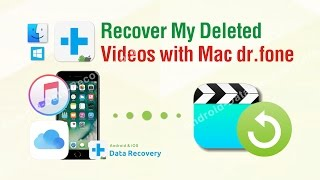 Recover My Deleted Videos with Mac dr.fone