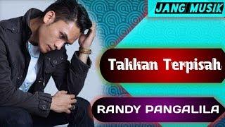 Randy Pangalila - Takkan Terpisah
