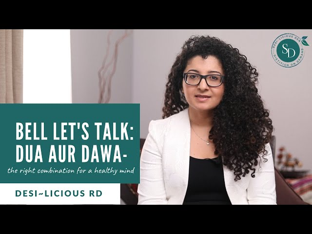 Bell Let's Talk: Dua Aur Dawa - The Right Combination For A Healthy Mind