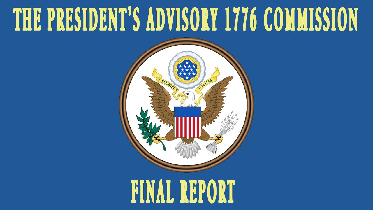 The President's Advisory 1776 Commission Final Report 20 Teaching Americans About Their Country 1/4