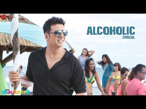 ALCOHOLIC - LYRICAL VIDEO | The Shaukeens | Yo Yo Honey Singh | Akshay Kumar & Lisa Haydon
