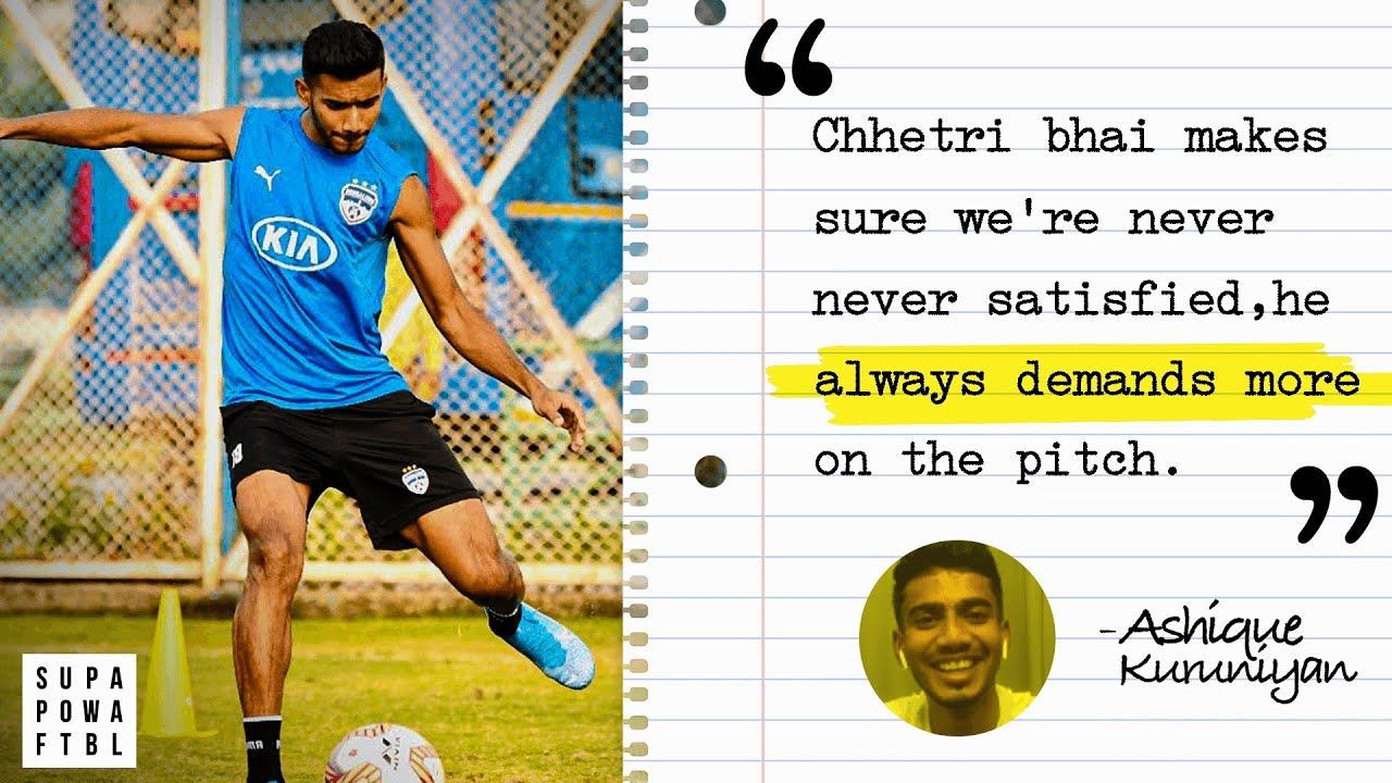 Ashique thinks Chhetri is the perfect Captain! 💪🏻🔥