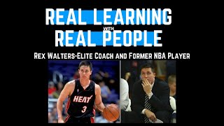 Elite Coach & Former NBA Player Rex Walters Talks Ownership, Transitions, and Pressure