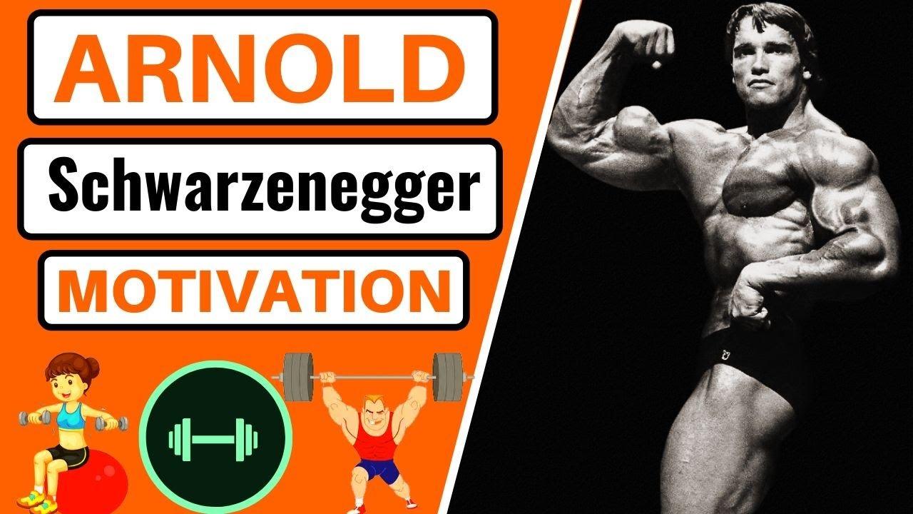 Arnold Schwarzenegger Motivation Bodybuilding Motivation