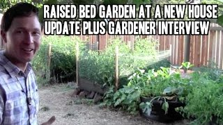 Raised Bed Garden at a New House Update + Interview