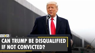 U.S : Can Prez Donald Trump Be Disqualified If Not Convicted? 14th Amendment To The U.S Constitution