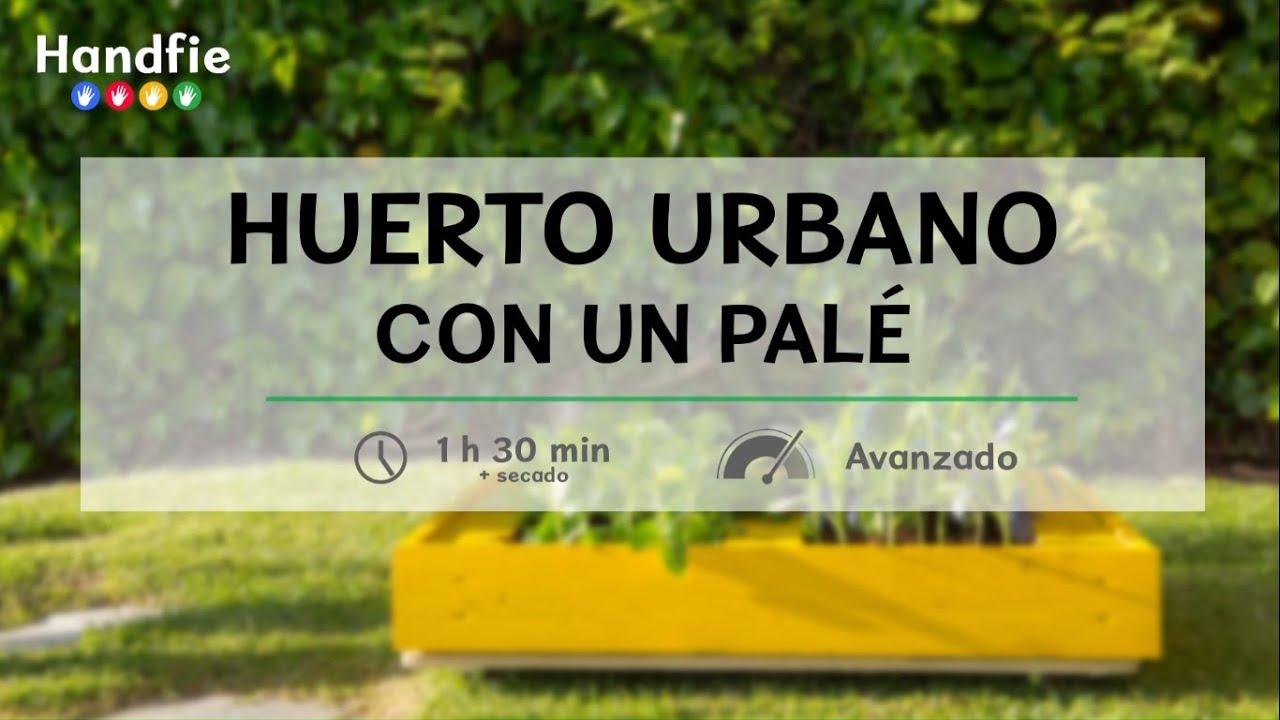 C mo hacer un huerto urbano con un pal handfie diy - Como hacer un huerto urbano ...