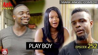 PLAY BOY (Mark Angel Comedy Episode 252)