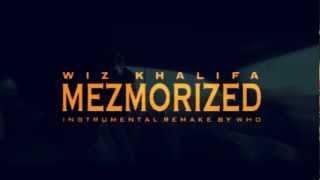 Wiz Khalifa - Mezmorized Instrumental(Re-Prod. By Who)*BEST ON YOUTUBE*
