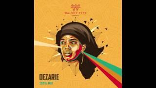 DEZARIE 100% FAN MIX | WalshyFire Presents