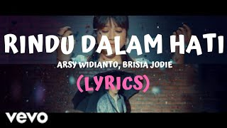 Gambar cover Arsy Widianto feat Brisia Jodie - Rindu Dalam Hati (Official Video Lyrics)