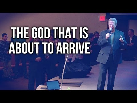 """The God That is About to Arrive"" – Pastor Raymond Woodward"