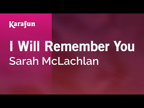 Karaoke I Will Remember You - Sarah McLachlan *