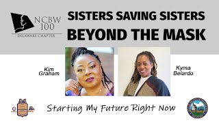 Sisters Saving Sisters: Beyond the Mask | Starting My Future Right Now