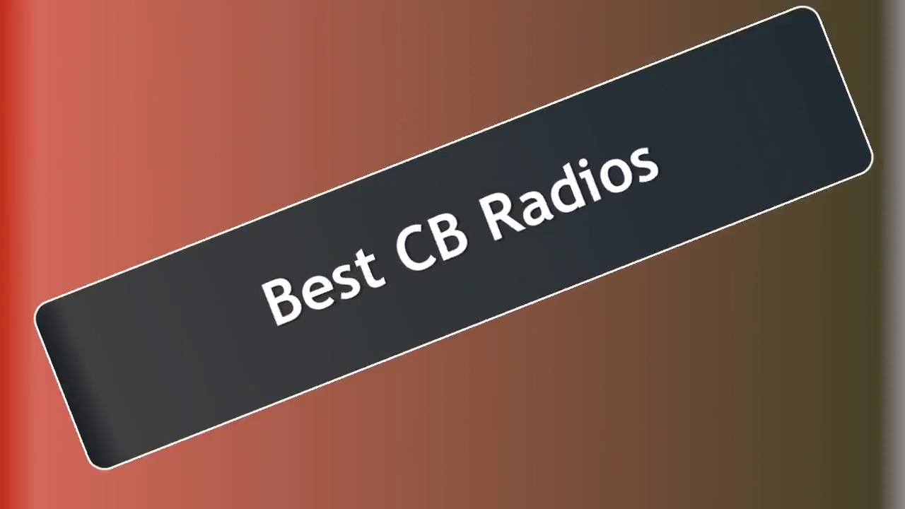 Best CB Radios in 2019 - Car Citizen Band Radio Reviews