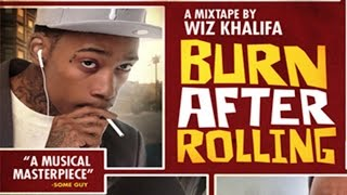 Wiz Khalifa - Burn After Rolling (Full Mixtape)
